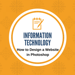 information technology - how to design a website in photoshop