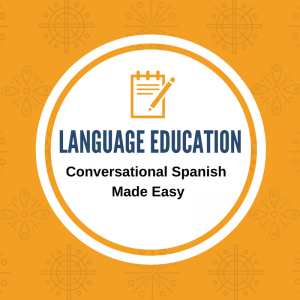language education - conversational spanish made easy